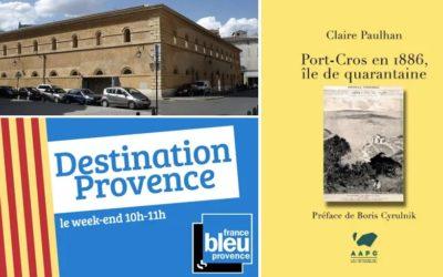 Port-cros en 1886, île de quarantaine : l'interview de Claire Paulhan